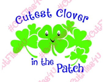 Cutest Clover in the Patch SVG design: SVG, PNG cut files for Silhouette, Cricut using vinyl, htv, paper, card stock, glass, canvas, shirt