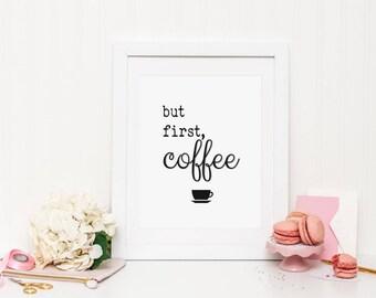 But first Coffee Wall Print ***DIGITAL FILE***