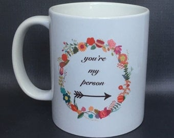 Youre my person dishwasher safe coffee Mug, Valentine's Day Gift Mug, Best Friend Mug, philly mean mug, funny mug, Sale Mug