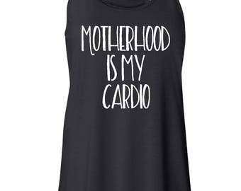 Funny Mom Tank - Motherhood is my cardio Women's Tank - mother's day gift - gift for her - mom gift - workout tank - mom tank