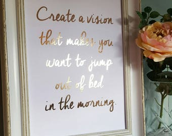 A4 Create A Vision - Inspirational Typography Quote - Life Quotes - Rose Gold Foil Print - Wall Art - Quirky Bedroom Home Decor
