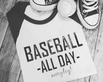 Baseball. All day, Everyday! Baseball mom, raglan sleeve