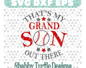 That's my grandson out there - Baseball SVG DXF EPS