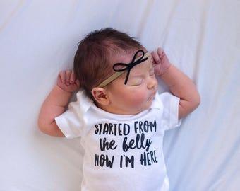 Started From The Belly Newborn Onsie / Baby Bodysuit / Coming Home Outfit