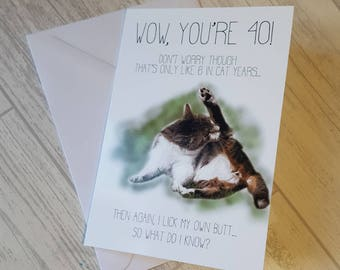 Funny Cat Card, Cat Birthday Card, Wow you're 40, 40th Birthday Card, Greetings Card, Funny Birthday Card, Funny 40th Card.