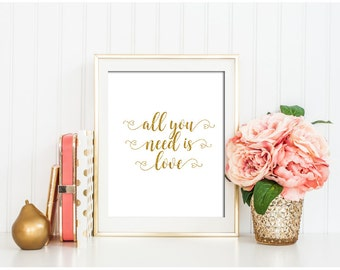 All you need is Love print Valentines day gift Inspirational love print, Gold wall decor, Love print Gold printable, Gift for her, Gold Love