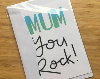 CARD - 'Mum You Rock' Mother's Day or Mum's Birthday Card