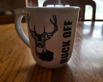 Buck off coffee mug, buck might, deer mug, Hunter gift, dad gift, gift for him