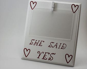 she said yes picture frame white picture frame 4 x 6 picture frame red picture frame custom picture frame clip picture frame wedding frame