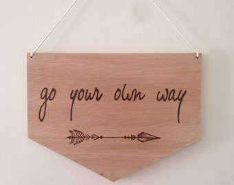 Go your own way wood burned wall hanging