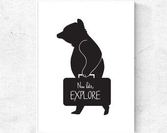 Bear Print, travel quote print, explore print, explorer nursery, Travel wall art, wall art printable, black and white nursery modern print