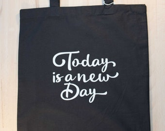 Today is a new day – Black tote bag
