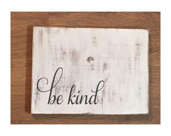 be kind hand painted distressed wood sign, vintage decor, rustic decor, wood decor, office decor