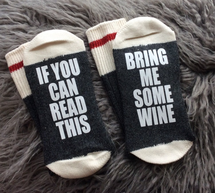 Wine Socks If You Can Read This Bring Me Some By Ifthesockfitz