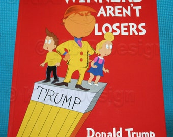 """WOW! Highest Quality Hard Cover 11"""" x 8.5 Winners Aren't Losers Donald Trump Children's Book As seen on Jimmy Kimmel Show"""