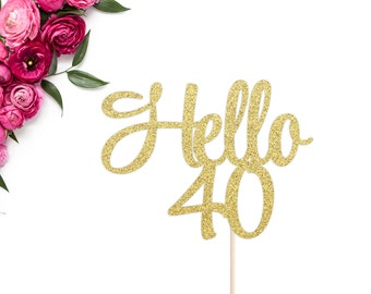 Hello 40 Cake Topper | 40th Birthday Cake Topper | Forty Cake Topper | Happy 40th Birthday | 40th Birthday Party Decor | 40 Cake Topper