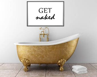 Get Naked Sign, Bathroom Wall Decor, Bathroom Poster, Wall Art, Get Naked Print, Modern Minimalist, Printable, Home Bedroom Decor