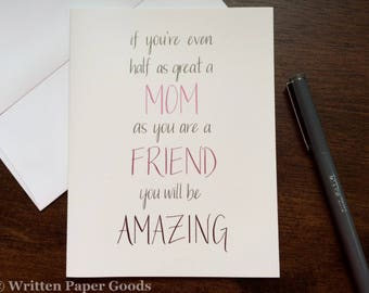 Great Friend & Amazing Mom - Pregnancy Congratulations - Card for Expectant Mother - Pregnant BFF Congrats