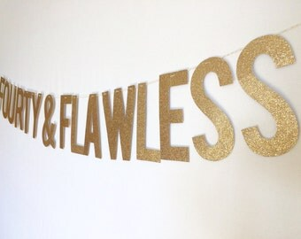 Fourty & Flawless glitter banner