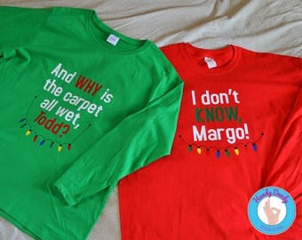 Todd and Margo - Christmas Vacation Shirts - Matching Adult Christmas Shirts - Adult Long Sleeve Holiday Shirts