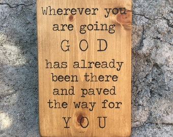 Wherever you are going, God has paved the way for you - rustic, painted, wood sign