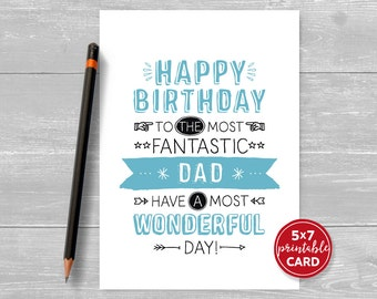 """Printable Birthday Card For Dad - Happy Birthday To The Most Fantastic Dad Have The Most Wonderful Day - 5""""x7""""- Printable Envelope Template"""
