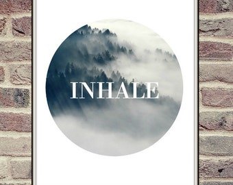 Inhale Printable Quote, Printable Art, Inspirational Quote Wall Art Print, Inspirational Poster, Breathe Print, Black And White wall Art