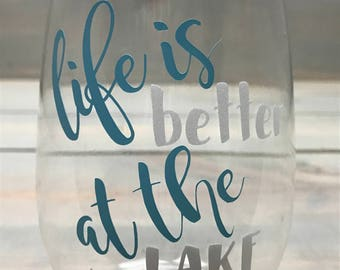 Summer Wine Glass- Life is Better at the Lake