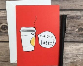 thanks a lot card - thank you card - thanks a latte card - appreciation card - coffee card - teacher card - gratitude card - foodie card -
