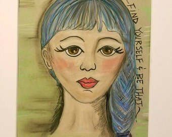 Find yourself quote, mixed media girl art, affirmation girl art, whimsical girl painting, big eye art, folk art girl, blue hair girl