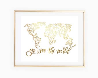 REAL GOLD FOIL Go See the World Print // 10x8