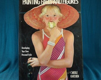 Painting Faces and Figures by Carol Katchen Art Instruction Book