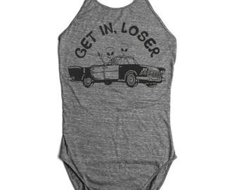 Get In Loser Bodysuit - Mean Girls Convertible Racer UFO Aliens Halter Top Women's Cotton Tank Leotard Dance Wear Shirt Romper Jumper Onesie