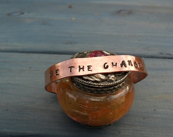 Copper Cuff:  Be the Change