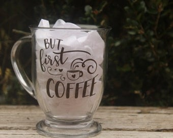 But First Coffee Clear Glass Pedestal Mug