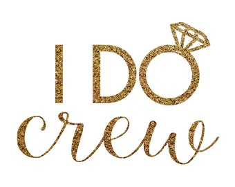 Iron-on I DO CREW Gold or Silver Glitter Decal  // Bachelorette Party