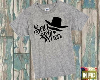 Say When Doc Holliday Tee