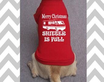 Custom Christmas Dog Shirt Merry Christmas Shitter Is Full Funny Dog T-Shirt Funny Christmas Dog Sweater Holiday Dog Apparel Ugly Christmas