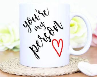 You're My Person Mug,Valentines Mug,Your my Person mug,Custom Valentines Mug,Valentines Gift,Couples Mug,Custom Valentines,You Are My Person