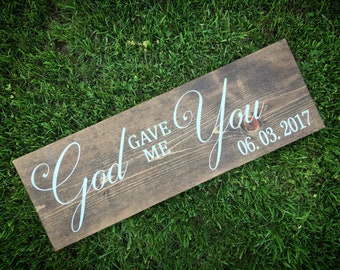 God Gave Me You | Wedding Sign | Anniversary Sign | Rustic Sign | Wedding Date | Customized Sign |