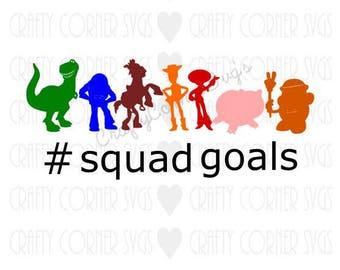 Toys SVG-Toys Squad Goals-movie Inspired svg-Cute SVG-Instant Download-Digital File-squad goals svg-funny svg-scrapbooking-baby-boy-gil