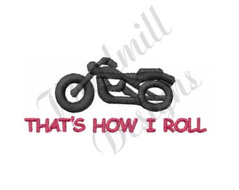Motorcycle That's How I Roll - Machine Embroidery Design