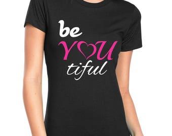 be YOU tiful t-shirt.