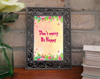 Don't worry be happy quote, digital art quotes, happiness quotes, happy quotes, inspirational quotes, download quote, floral quotes