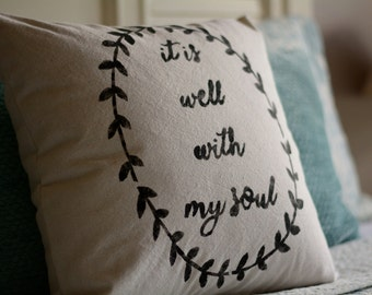 """It is Well - pillow cover (18""""x18"""")"""
