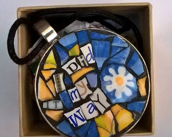 Mosaic pendant ' I did it my way'