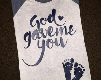 Pregnancy Announcement Shirt, Women's Thankful Shirt, God Gave Me You Shirt, Pregnancy Shirt, Pregnant Shirt, Mother's Day Shirt, Fourth