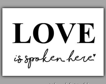 DIGITAL Love is Spoken Here Sign Poster Instant Download Valentine Decoration Pdf File Holiday Black and White