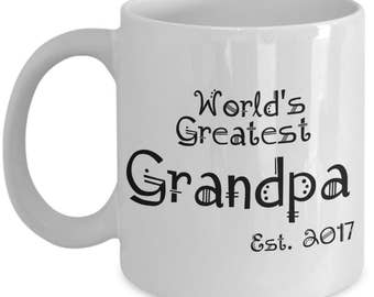 First Time Grandpa Gifts - Worlds Greatest Grandpa Est. 2017 Coffee Mug - He Just Got Promoted to Grandpa! 11 oz - Grandparents Reveal Gift