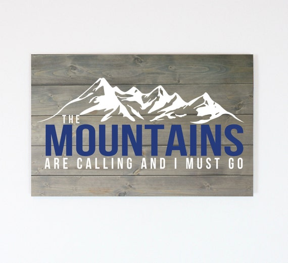 The mountains are calling wood sign cabin art rustic for The mountains are calling and i must go metal sign